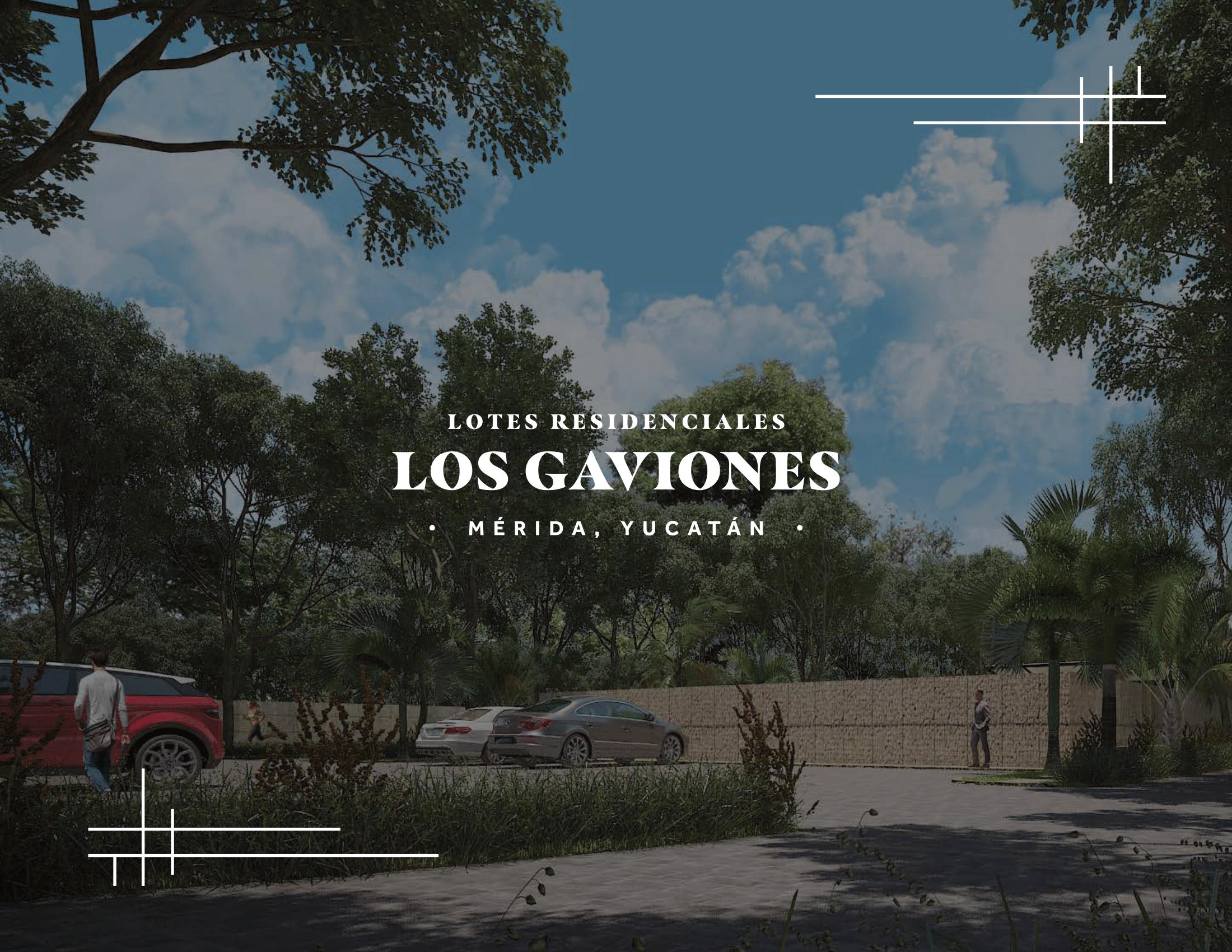 LOS GAVIONES (Lotes Residenciales, Mérida Yuc.)